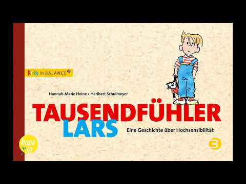 Kinderbuchvideo: »Tausendfühler Lars. Eine Geschichte über Hochsensibilität« - Ein HopeLit Projekt