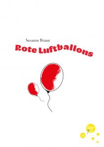 Rote Luftballons gegen Langeweile