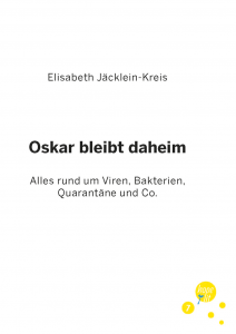 Oskar bleibt daheim